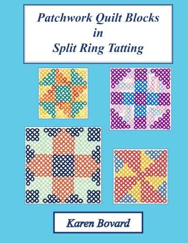 Patchwork Quilt Blocks in Split Ring Tatting (Fun with Split Ring Tatting) (Volume 4)