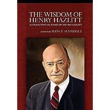 The Wisdom of Henry Hazlitt (LvMI)