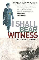 I Shall Bear Witness: I Shall Bear Witness, 1933-41 v.1: The Diaries of Victor Klemperer 1933-41