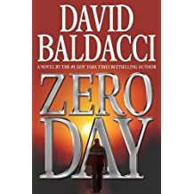 Zero Day 1st (first) Edition by Baldacci, David published by Grand Central Publishing (2011) Hardcover