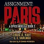 Assignment: Paris: A SpyCo Novella, Book 2 | Craig A. Hart,S. J. Varengo
