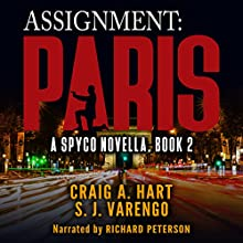 Assignment: Paris: A SpyCo Novella, Book 2 Audiobook by Craig A. Hart, S. J. Varengo Narrated by Richard Peterson