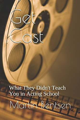Download Get Cast: What They Didn't Teach You in Acting School pdf epub