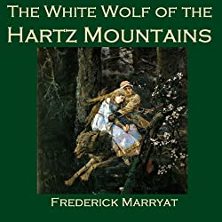 The White Wolf of the Hartz Mountains