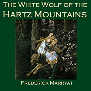 The White Wolf of the Hartz Mountains Audiobook