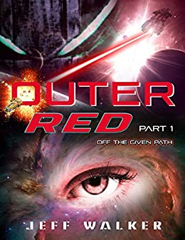 Outer Red: Part One - Off The Given Path (Jeff Walker's Outer Red Book 1)