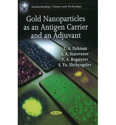 Download Gold Nanoparticles as an Antigen Carrier & an Adjuvant (Nanotechnology Science and Technology) (Paperback) - Common pdf epub