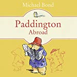 Paddington Abroad | Michael Bond
