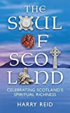 img - for The Soul of Scotland: Celebrating Scotland's Spiritual Richness book / textbook / text book