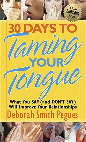Free download pdf 30 days to taming your tongue what you say and 30 days to taming your tongue what you say and don t say will improve your relationships deborah smith pegues on amazon com free shipping on qualifying fandeluxe Images