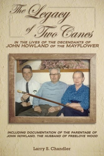 Download The Legacy of Two Canes: In the Lives of the Descendants of John Howland of the Mayflower PDF