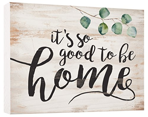 P. Graham Dunn It's So Good to Be Home Whitewash 5.5 x 7.5 Solid Wood Barnhouse Block - Home Blocks Sign