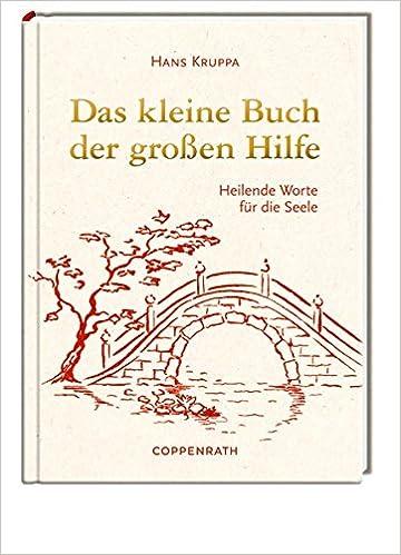 Das Kleine Buch Der Großen Hilfe Heilende Worte Für Die