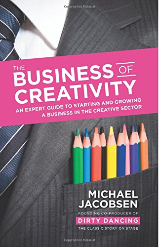 The-Business-of-Creativity-An-expert-guide-to-starting-and-growing-a-business-in-the-creative-sector
