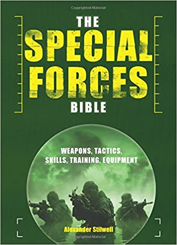 The Special Forces Bible: Weapons, Tactics, Skills, Training ...