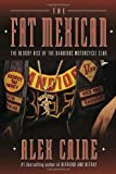 The Fat Mexican, Alex Caine, 0307356604
