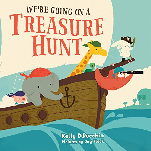 We're Going on a Treasure Hunt por Kelly DiPucchio,Jay Fleck
