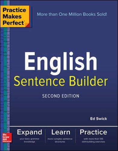 Practice Makes Perfect English Sentence Builder, Second Edition - Grammar Builder