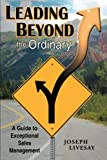 Leading Beyond the Ordinary, Joseph Livesay, 1434337995