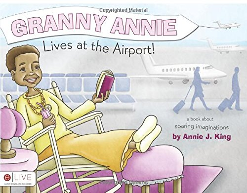 Read Online Granny Annie Lives at the Airport! ebook
