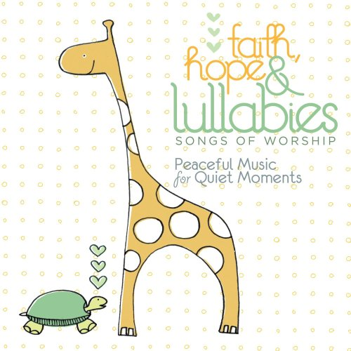 Faith Hope & Lullabies: Worship by Capitol Christian Distribution