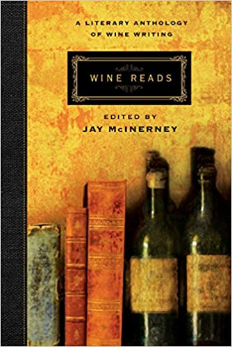 Wine Reads: A Literary Anthology of Wine Writing: Jay