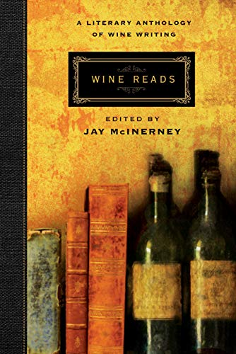 Wine Reads: A Literary Anthology of Wine Writing