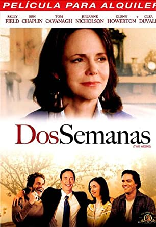 Dos Semanas 2006 Two Weeks Import Amazon Co Uk Sally Field Lauren Aboulafia Julianne Nicholson Ben Chaplin James Murtaugh Thomas Cavanagh Michael Hyatt Glenn Howerton Steve Stockman Paul Brian Anderson Pam Dixon David Gang