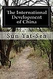 The International Development of China by Sun Yat-Sen (2014-07-31)