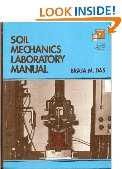 Soil mechanics laboratory manual with disk braja m das soil mechanics laboratory manual with disk braja m das 9780910554879 amazon books fandeluxe Image collections