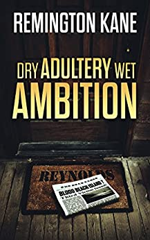 Dry Adultery, Wet Ambition (The Ocean Beach Island Series Book 3) by [Kane, Remington]