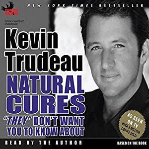 Natural Cures 'They' Don't Want You to Know About Audiobook