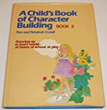 A Child's Book of Character Building, Book 2