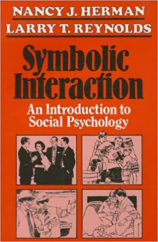 Symbolic Interaction An Introduction To Social Psychology The