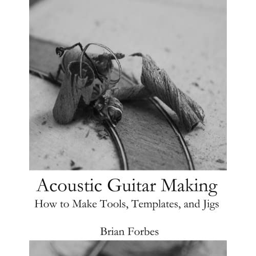 acoustic guitar making how to make tools templates and jigs mr
