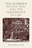 The Glorious Revolution Continuity Law, Richard, Kay, 0813226872