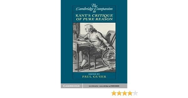 The Cambridge Companion to Kants Critique of Pure Reason (Cambridge Companions to Philosophy)