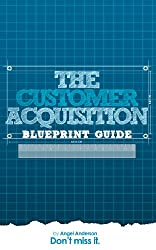 Exclusive - The Customer Acquisition Blueprint Guide