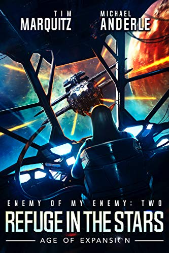 Refuge in the Stars: An Alien Galactic Military Science Fiction Adventure (Enemy of my Enemy Book 2) by [Marquitz, Tim, Anderle, Michael, Martelle, Craig]