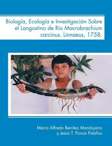 Descargar Libro Biología, Ecología E Investigación Sobre El Langostino De Río Macrobrachium Carcinus. Linnaeus, 1758. Mario Alfredo Benítez Mandujano