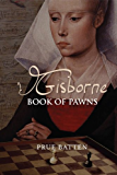 Gisborne: Book of Pawns (The Gisborne Saga 1)