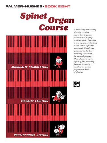 Palmer Hughes Spinet Organ Course - Palmer-hughes Spinet Organ Course, Book 8