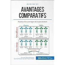 Avantages comparatifs: Ricardo et les avantages de la spécialisation (Gestion & Marketing t. 6) (French Edition)