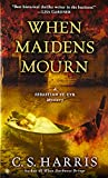 img - for When Maidens Mourn: A Sebastian St. Cyr Mystery book / textbook / text book