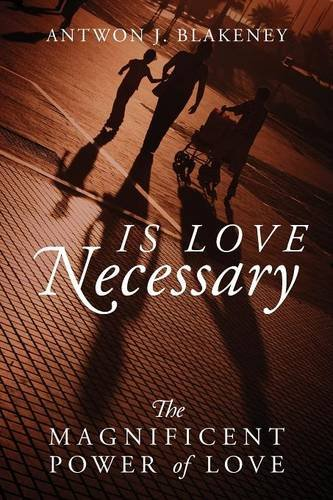 Download Is Love Necessary: The Magnificent Power of Love ebook