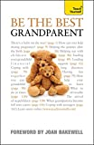 Be the Best Grandparent (Teach Yourself)
