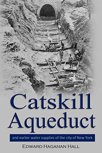 Pdf Travel Catskill Aqueduct and earlier water supplies of the city of New York (1917)