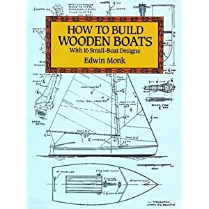 How to Assemble Wooden Boats: With 16 Small-Boat Designs (Dover Woodworking)