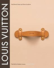 When Louis Vuitton: The Birth of Modern Luxury was published in 2004, the book was the first to describe the dramatic rise of the world's finest luxury company. Written with full access to the company's archives, it demonstrates Louis ...