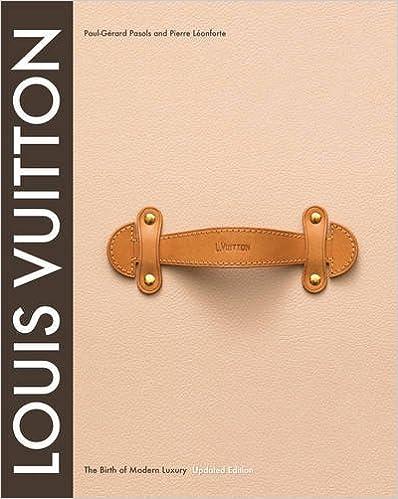 Louis Vuitton: The Birth of Modern Luxury